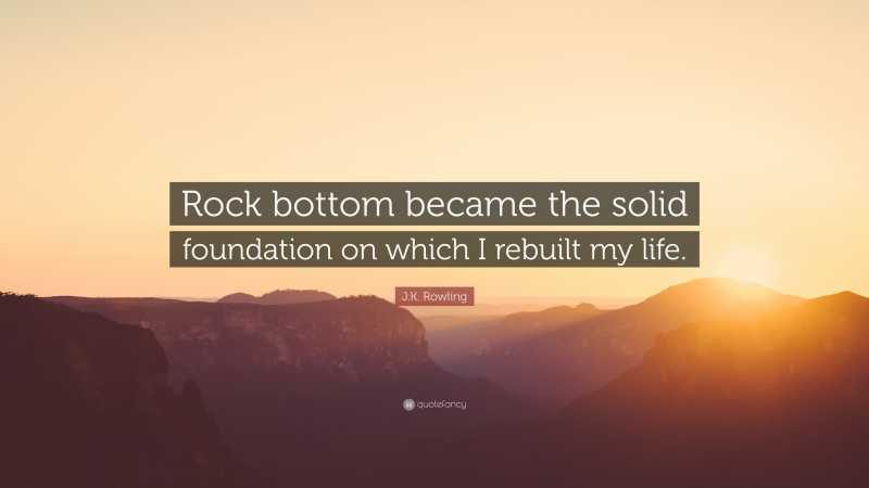 18559-j-k-rowling-quote-rock-bottom-became-the-solid-foundation-on-which_2020-01-15.jpg